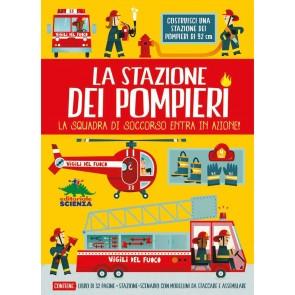La stazione dei pompieri. La squadra di soccorso entra in azione! Con stazione-scenario, modellini da staccare e assemblare