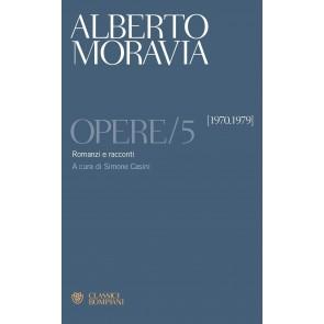 Opere. Vol. 5: Romanzi e racconti 1970 -1979.