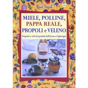 Miele. Polline, pappa reale, propoli e veleno