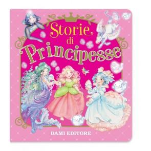 Storie di principesse. Ediz. a colori