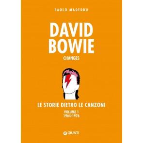David Bowie. Changes. Le storie dietro le canzoni. Vol. 1: 1964-1976.