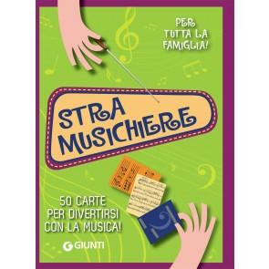 Stramusichiere. 50 carte per divertirsi con la musica! Con 50 Carte