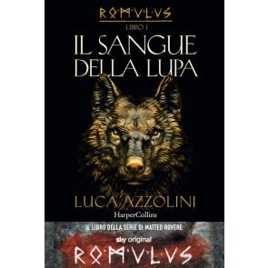 Il sangue della lupa. Romulus. Vol. 1: , Il.