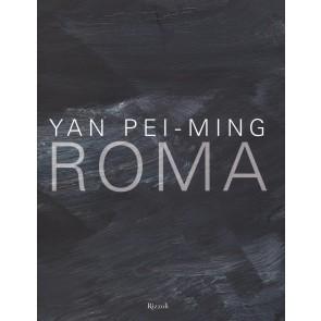 Yan Pei-Ming. Roma. Catalogo della mostra (Roma, 18 marzo-19 giugno 2016)