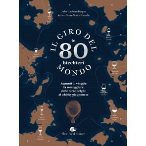 Il giro del mondo in 80 bicchieri. Appunti di viaggio da sorseggiare, dalle birre belghe al whisky giapponese