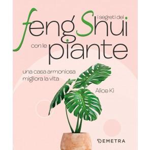 I segreti del Feng Shui con le piante. Una casa armoniosa migliora la vita