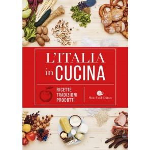 L'Italia in cucina. Ricette, tradizioni, prodotti