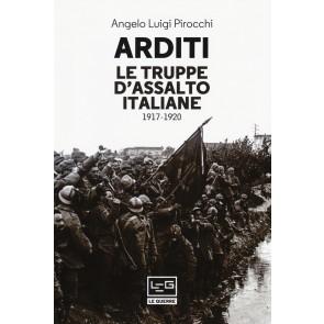 Arditi. Le truppe d'assalto italiane 1917-1920