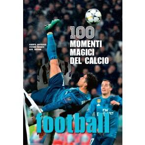 Football. 100 momenti magici del calcio. Ediz. illustrata