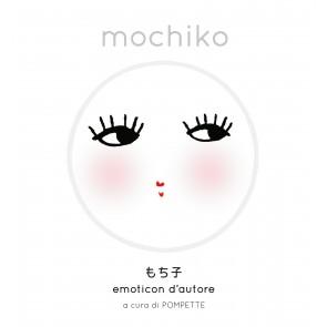Mochiko. Emoticon d'autore. Ediz. a colori