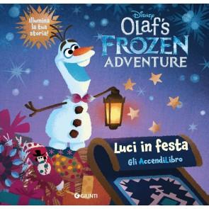 Luci in festa. Olaf's Frozen adventure. Libro con lucine. Ediz. a colori