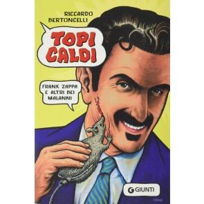 Topi caldi. Frank Zappa e altri bei malanni