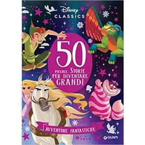 50 piccole storie per diventare grandi. Avventure fantastiche. Ediz. a colori