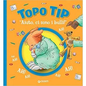 «Aiuto, ci sono i bulli!» Topo Tip. Ediz. illustrata