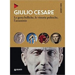 Giulio Cesare. Le gesta belliche, le vittorie politiche, l'assassinio