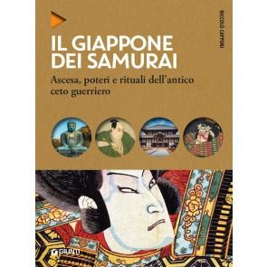 Il Giappone dei samurai. Ascesa, poteri e rituali dell'antico ceto guerriero
