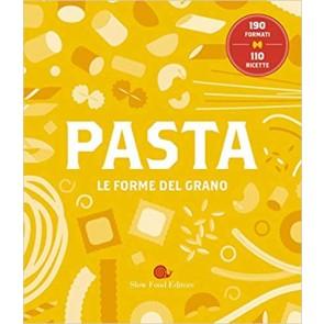 Pasta. Le forme del grano. 190 formati. 110 ricette