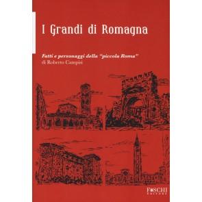 i grandi della Romagna. fatti e personaggi della «piccola Roma»