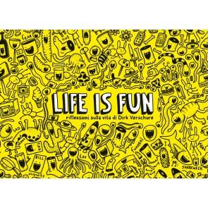 Life is fun. Riflessioni sulla vita di Dirk Veschure