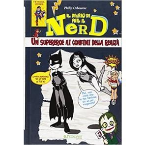 Un supereroe ai confini della realtà. Il diario di Phil il nerd. Ediz. illustrata
