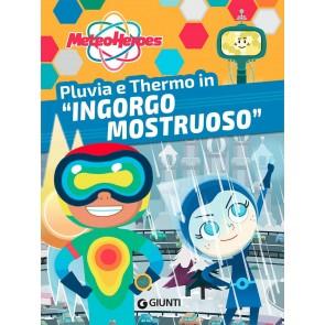 Pluvia e Thermo in «Ingorgo mostruoso». Meteoheroes. Ediz. a colori