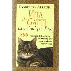 Vita da gatti: istruzioni per l'uso. 200 consigli della gatta Butterfly per una perfetta convivenza