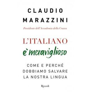 L'italiano è meraviglioso. Come e perché dobbiamo salvare la nostra lingua