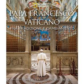 Papa Francesco e il Vaticano fra tradizione e cambiamento. Ediz. illustrata