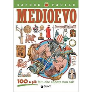 Medioevo. 100 e più fatti che ancora non sai!