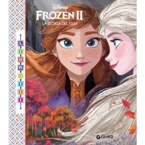 Frozen 2. La storia del film. Ediz. a colori