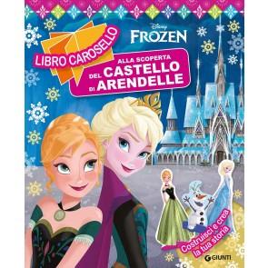 Alla scoperta del castello di Arendelle. Frozen. Libro carosello. Ediz. a colori