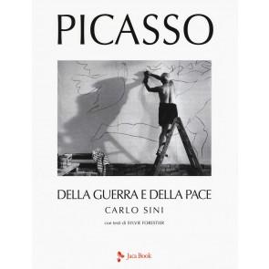 Picasso. Della guerra e della pace. Ediz. a colori