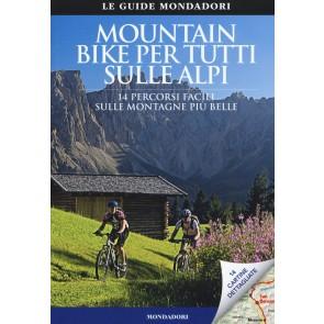 Mountain bike per tutti sulle Alpi. 14 percorsi facili sulle montagne più belle