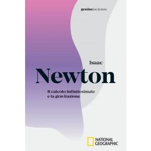 Isaac Newton. Il calcolo infinitesimale e la gravitazione