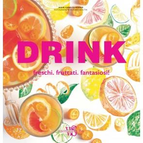 Drink. Freschi. Fruttati. Fantasiosi!