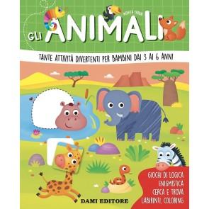 Gli animali. Tante attività divertenti per bambini dai 3 ai 6 anni. Ediz. a colori