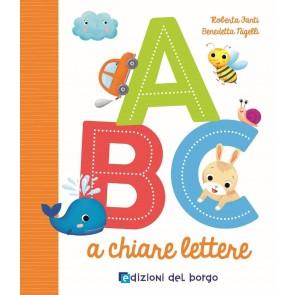 ABC a chiare lettere. Ediz. illustrata