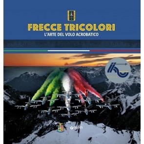 Frecce tricolori. L'arte del volo acrobatico