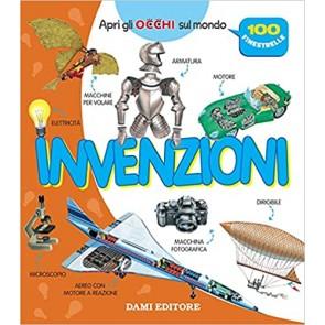 Invenzioni. Apri gli occhi sul mondo. Ediz. a colori