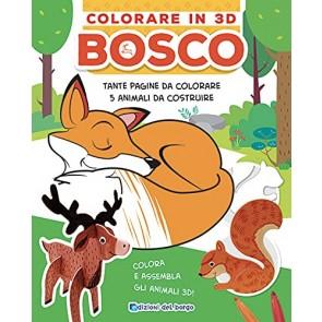 Bosco. Colorare in 3D. Ediz. a colori