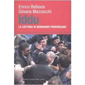 Iddu. La cattura di Bernardo Provenzano