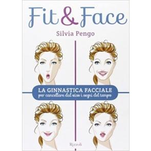 Fit&face. La ginnastica facciale per cancellare dal viso i segni del tempo