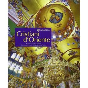 Cristiani d'Oriente. Ediz. illustrata