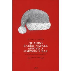 Quando Babbo Natale arrivò a Simpson's bar e altri racconti natalizi
