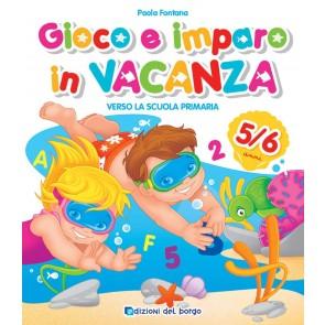 Gioco e imparo in vacanza (5-6 anni). Verso la scuola primaria. Ediz. illustrata. Con 6 pennarelli