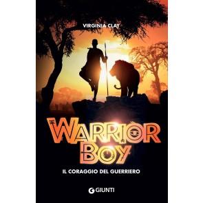 Warrior boy. Il coraggio del guerriero