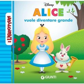 Alice vuole diventare grande. I librottini. Ediz. a colori