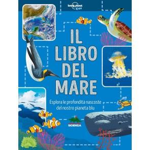 Il libro del mare. Esplora le profondità nascoste del nostro pianeta blu