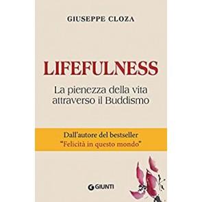 Lifefulness. La pienezza della vita attraverso il Buddismo