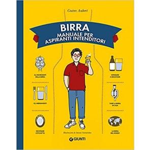Birra. Manuale per aspiranti intenditori